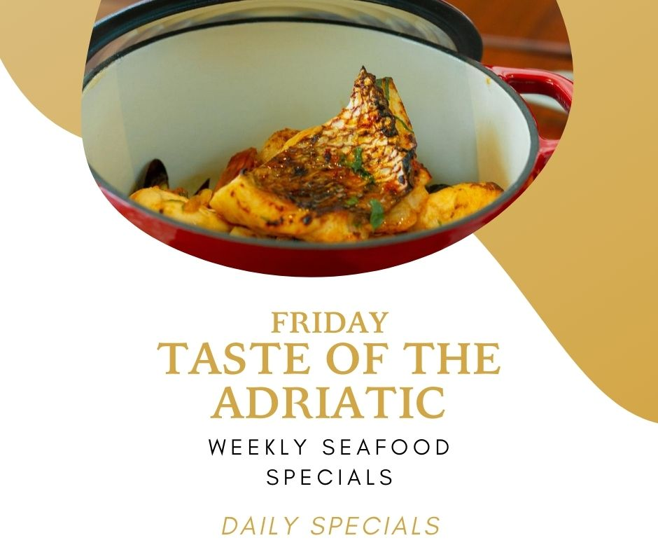 Friday Taste of the Adriatic - Weekly Seafood Specials